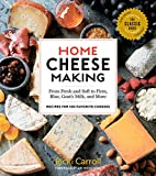 Home Cheese Making, 4th Edition: From Fresh and Soft to Firm, Blue, Goat's Milk, and More; Recipes...