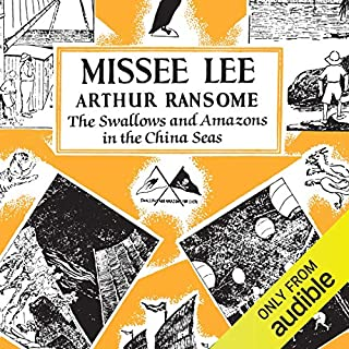 Missee Lee     Swallows and Amazons Series, Book 10              By:                                                                                                                                 Arthur Ransome                               Narrated by:                                                                                                                                 Gareth Armstrong                      Length: 8 hrs and 20 mins     64 ratings     Overall 4.8