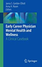 Early Career Physician Mental Health and Wellness: A Clinical Casebook