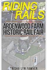 Riding the Rails: Ardenwood Farm Historic Rail Fair 2011 Kindle Edition