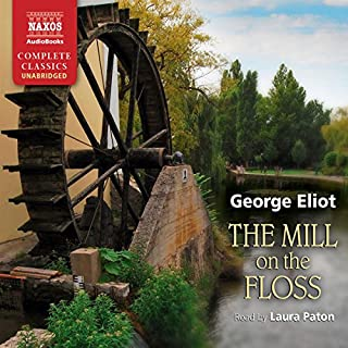 The Mill on the Floss                   By:                                                                                                                                 George Eliot                               Narrated by:                                                                                                                                 Laura Paton                      Length: 20 hrs and 37 mins     193 ratings     Overall 4.4