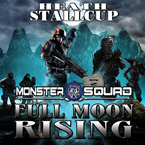 Full Moon Rising     Monster Squad, Book 2              By:                                                                                                                                 Heath Stallcup                               Narrated by:                                                                                                                                 Jack Voorhies                      Length: 9 hrs and 57 mins     110 ratings     Overall 4.4