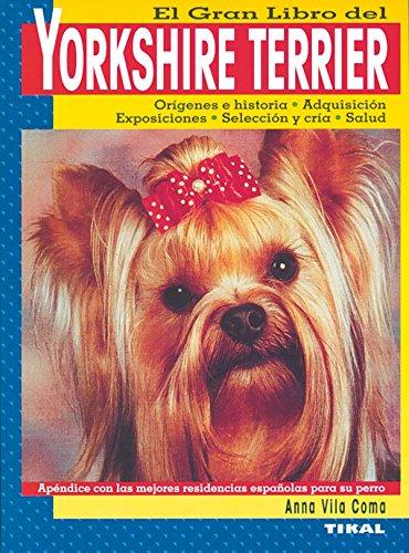 El gran libro del Yorkshire Terrier de Anna Vila Coma (26 dic 2001) Tapa blanda