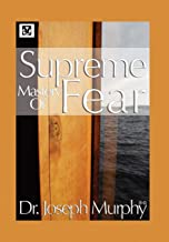 Supreme Mastery of Fear