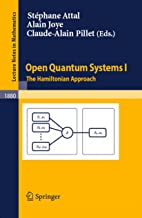 Open Quantum Systems I: The Hamiltonian Approach (Lecture Notes in Mathematics Book 1880)