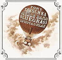 Double Banjo Bluegrass Spectacular by Tony Trischka (2007-05-03)