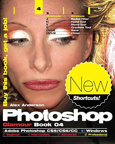 Photoshop Glamour Book 04 (Adobe Photoshop CS5/CS6/CC (Windows)): Buy this book, get a job! (English Edition)