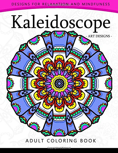 Kaleidoscope Coloring Book For Adults An Adult Coloring Book Mandala With Doodle