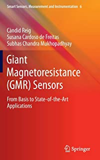 Giant Magnetoresistance (GMR) Sensors: From Basis to State-of-the-Art Applications (Smart Sensors, Measurement and Instrumentation)