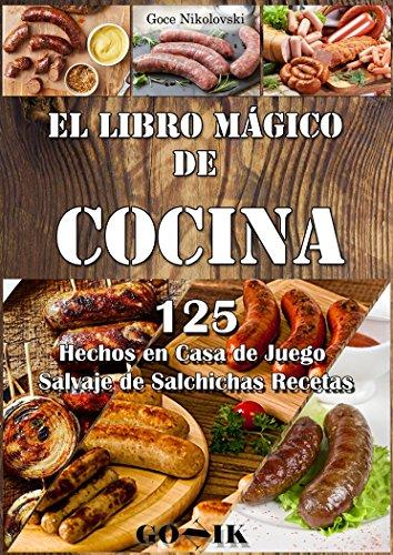 El Libro Mágico de Cocina: 125 Hechos en Casa de Juego Salvaje...