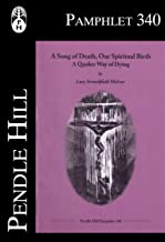 A Song of Death, Our Spiritual Birth: A Quaker Way of Dying (Pendle Hill Pamphlets Book 340) (English Edition)