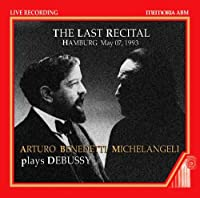 Michelangeli - The Last Recital by Arturo Benedetti Michelangeli (2012-01-31)