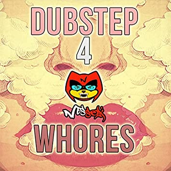 Dubstep 4 Whores