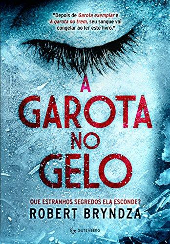 A garota no gelo (Detetive Erika Foster Livro 1)