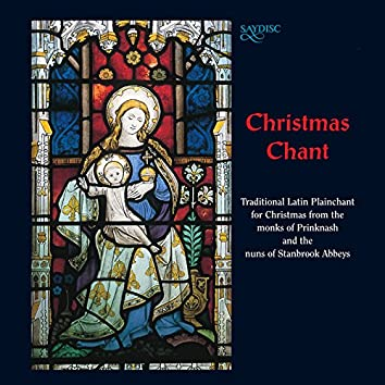 Christmas Chant - Traditional Latin Plainsong