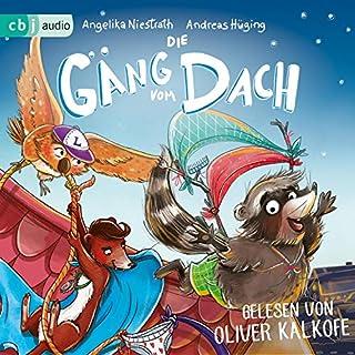 Die Gäng vom Dach                   Autor:                                                                                                                                 Andreas Hüging,                                                                                        Angelika Niestrath                               Sprecher:                                                                                                                                 Oliver Kalkofe                      Spieldauer: 2 Std. und 25 Min.     Noch nicht bewertet     Gesamt 0,0