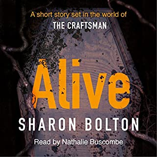 Alive                   By:                                                                                                                                 Sharon Bolton                               Narrated by:                                                                                                                                 Nathalie Buscombe                      Length: 46 mins     32 ratings     Overall 4.5