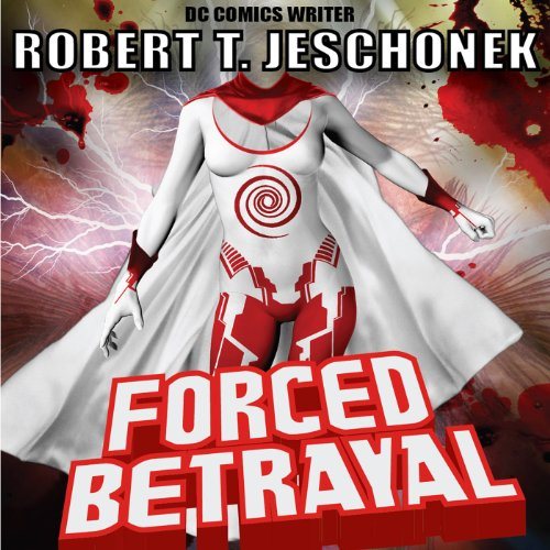 Forced Betrayal (Forced Heroics) audiobook cover art