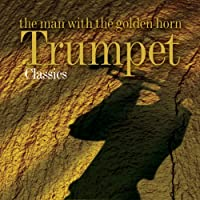 Man With Golden Horn: Trumpetclassics