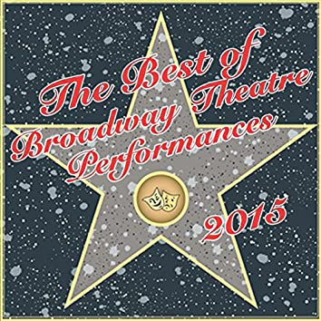 The Best of Broadway Theatre Performances 2015