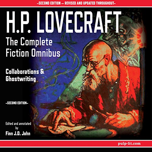 H.P. Lovecraft - The Complete Fiction Omnibus Collection, Second Edition     The Early Years: 1908-1925              By:                                                                                                                                 H P Lovecraft,                                                                                        Finn J D John                               Narrated by:                                                                                                                                 Finn J.D. John                      Length: 21 hrs and 46 mins     5 ratings     Overall 4.6
