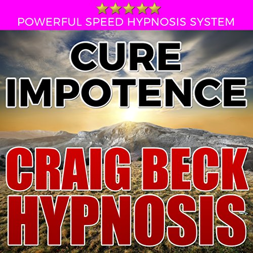 Cure Impotence: Craig Beck Hypnosis cover art
