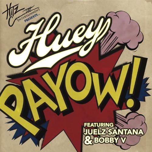Huey feat. Juelz Santana & Bobby V