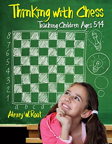 Thinking with Chess: Teaching Children Ages 5-14 (English Edition)