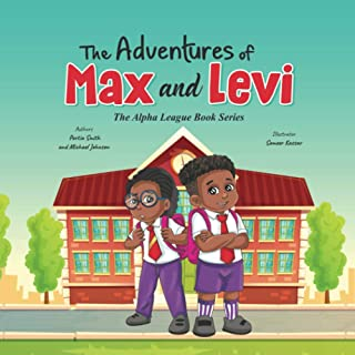 The Adventures of Max and Levi: The Alpha League Book Series