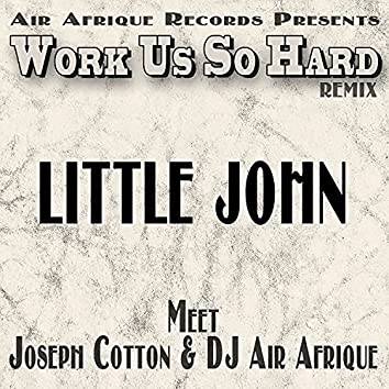 Work Us so Hard (Remix)
