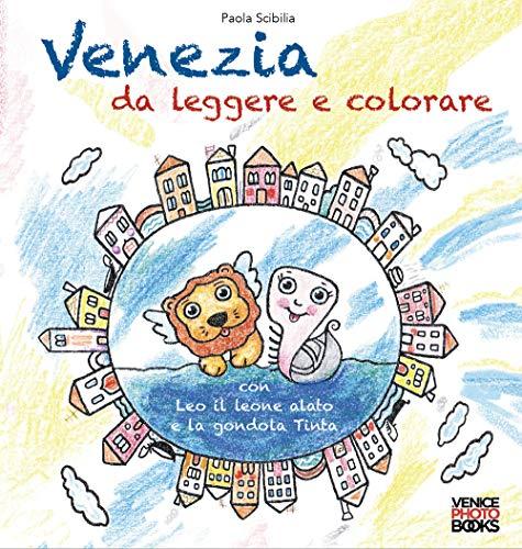 Venezia da leggere e colorare. Con Leo il leone alato e la gondola Tinta