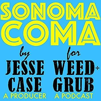 Sonoma Coma (Weed + Grub Theme)
