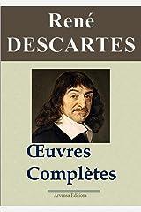 René Descartes : Oeuvres complètes et annexes (22 titres annotés, complétés et illustrés) (French Edition) eBook Kindle