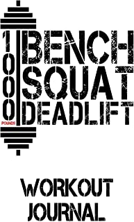 1000 Pounds Bench Squat Deadlift: Workout Journal