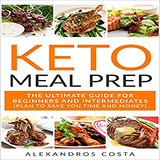 Keto Meal Prep: The Ultimate Guide for Beginners and Intermediates audiobook cover art