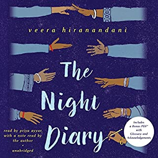 The Night Diary                   Written by:                                                                                                                                 Veera Hiranandani                               Narrated by:                                                                                                                                 Priya Ayyar                      Length: 5 hrs and 55 mins     1 rating     Overall 4.0