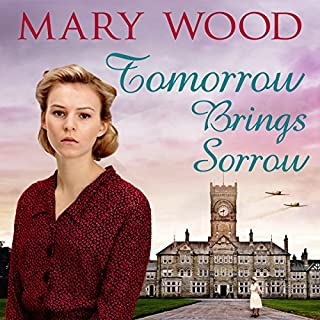 Tomorrow Brings Sorrow                   By:                                                                                                                                 Mary Wood                               Narrated by:                                                                                                                                 Annie Aldington                      Length: 11 hrs and 42 mins     15 ratings     Overall 4.7