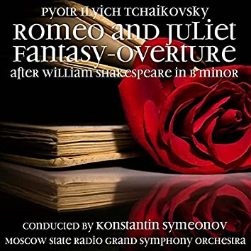 Pyotr Ilyich Tchaikovsky: Romeo and Juliet, Fantasy-overture after William Shakespeare in B minor (1960)