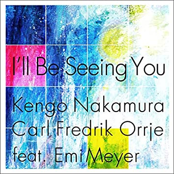 I'll Be Seeing You (feat. Emi Meyer)