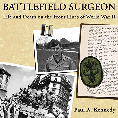 Battlefield Surgeon: Life and Death on the Front Lines of World War II audiobook cover art
