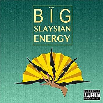 Big Slaysian Energy