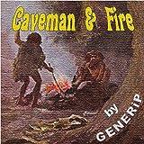Caveman & Fire
