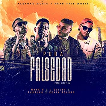 Pura Falsedad (feat. Farruko, J Quiles, Kevin Roldan, DJ Luian & Mambo Kingz)