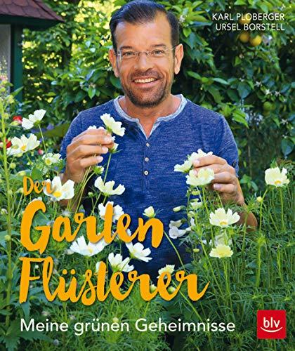 Der Gartenflüsterer: Meine grünen Geheimnisse