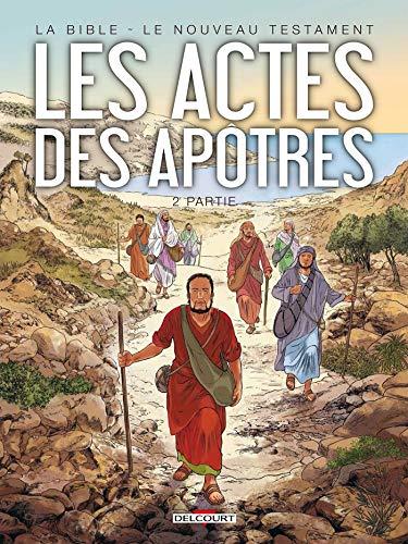 La Bible - Le Nouveau Testament - Les Actes des Apôtres T02
