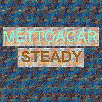 Steady