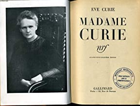 Madame Curie A biography by Eve Curie