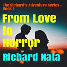 From Love to Horror (The Richard's Adventure Series Book 1)
