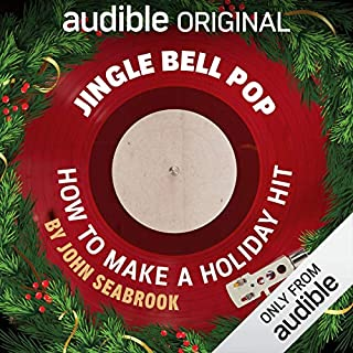 Jingle Bell Pop                   By:                                                                                                                                 John Seabrook                               Narrated by:                                                                                                                                 Erin Moon                      Length: 1 hr and 14 mins     3,413 ratings     Overall 3.9