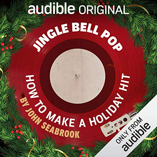 Jingle Bell Pop                   By:                                                                                                                                 John Seabrook                               Narrated by:                                                                                                                                 Erin Moon                      Length: 1 hr and 14 mins     3,496 ratings     Overall 3.9